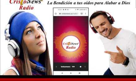 CRISTO NEWS RADIO: La Bendición a tus oidos, para Alabar a DIOS