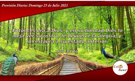 Orar a Dios nos fortalece la esperanza y restaura nuestra fe por medio de Jesucristo: Provisión Domingo 25 de Julio de 2021