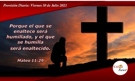 Solo humillados ante Jesucristo en servicio a los demás, seremos exhaltado y bendecidos: Provisión Viernes 30 de Julio de 2021