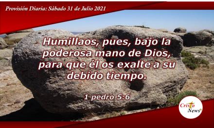 La humildad nos lleva a recibir la bendición en el tiempo perfecto de Dios: Provisión Sábado 31 de Julio de 2021