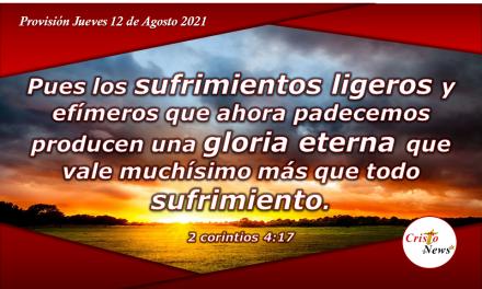 Pruebas y tribulaciones son necesarias para forjar el carácter de Jesucristo en nosotros: Provisión Jueves 12 de Agosto de 2021
