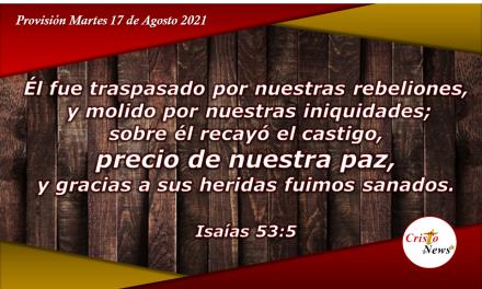 Jesucristo es el precio de nuestra paz y sanación por nuestros pecados: Provisión Martes 17 de Agosto de 2021