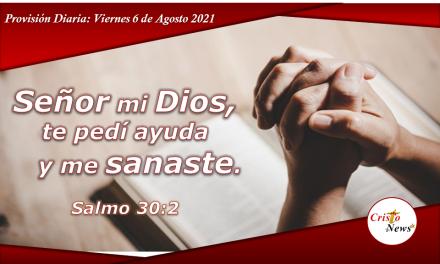 Jesucristo es medicina que sana nuestro cuerpo, alma, espítitu y voluntad: Provisión Viernes 6 de agosto de 2021