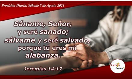 Dios nos prové la salvación, sanidad y libertad a través de la fe en Jesucristo: Provisión Sábado 7 de Agosto de 2021