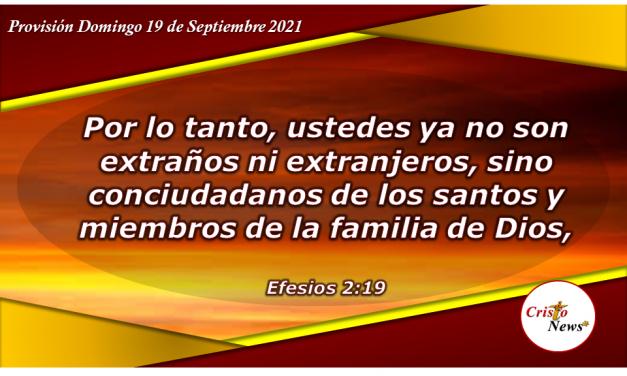Como cristianos somos parte de la familia de Dios a través de Jesucristo: Provisión Domingo 19 de Septiembre de 2021