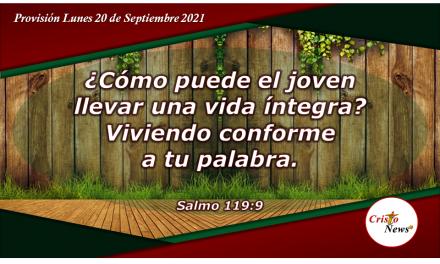 Los jóvenes hallan una vida limpia a través de la palabra de Dios: Provisión Lunes 20 de Septiembnre de 2021