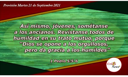 El corazón humilde recibe la gracia de Dios: Provisión Martes 21 de Septiembre de 2021