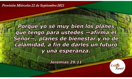 Hacer la voluntad de Dios es confiar en su plan perfecto para nosotros: Provisión Miércoles 22 de Septiembre 2021