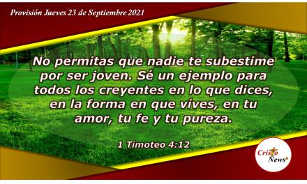 Palabra, conducta, amor, espíritu, fe y pureza nos permiten ser ejemplo de Jesucristo: Provisión Jueves 23 Septiembre de 2021
