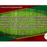 Prudencia e integridad son valores que nos animan a vivir sabiamente: Provisión viernes 24 de septiembre de 2021