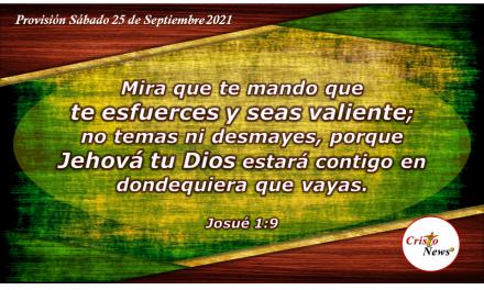 Animados y gozosos en la Palabra de Dios nos hace fuertes y valientes: Provisión Sábado 25 de Septiembre de 2021