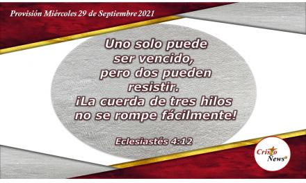 Dos junto a Jesucristo hacen un cordón de tres que no se rompe fácilmente: Provisión Miércoles 29 de Septiembre de 2021