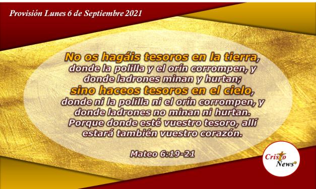 La codicia por lo material corrompe el corazón mientras que el verdadero tesoro está en la palabra de Dios: Provisión Lunes 6 de Septiembre de 2021