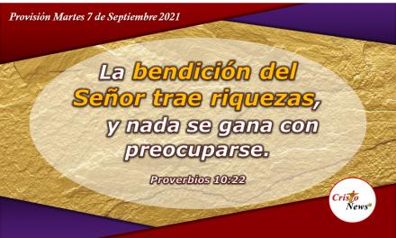 La verdadera riqueza la encontramos en la palabra de Dios quien nos bendice a través de Jesucristo: Provisión Martes 7 de Septiembre de 2021