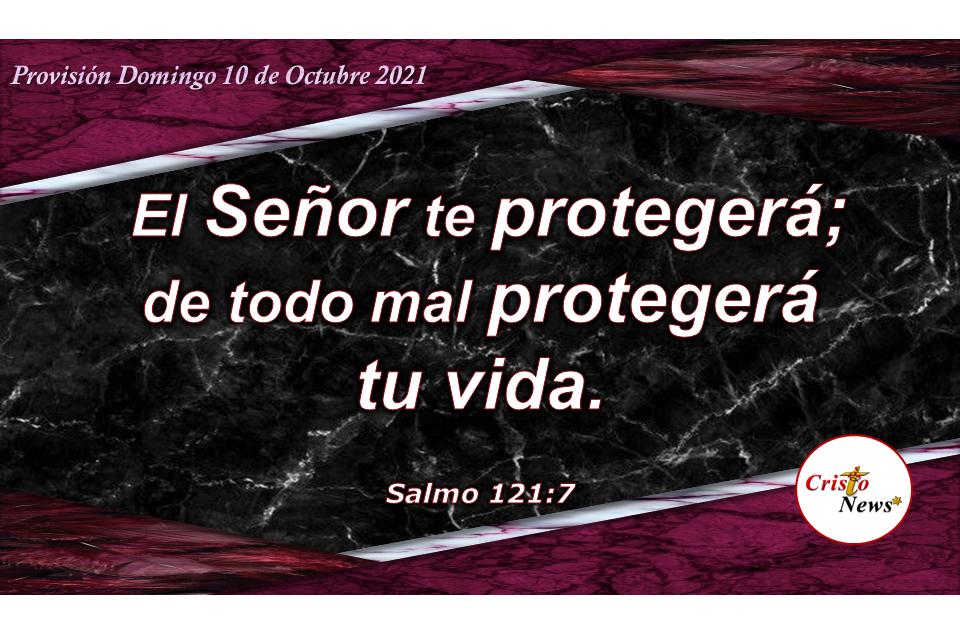La palabra de Dios nos guarda y protege en todo momento, en todo lugar y en toda situación: Provisión Domingo 10 de Octubre de 2021