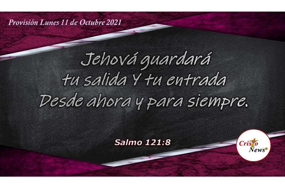 Nuestro caminar siempre estará protegido por Dios cuando guardamos su palabra y hacemos su voluntad: Provisión Lunes 11 de Octubre de 2021