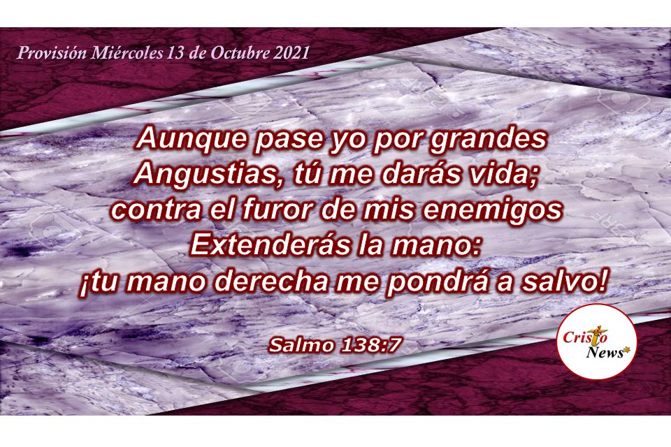 La Palabra de Dios nos guarda y mantiene a su diestra en la voluntad de su propósito : Provisión Miércoles 13 de Octubre de 2021