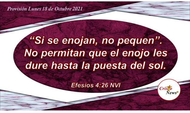 Seamos mansos en mente y corazón con la fuerza de del perdón de Jesucristo en nuestra vida: Provisión Lunes 18 de Octubre de 2021