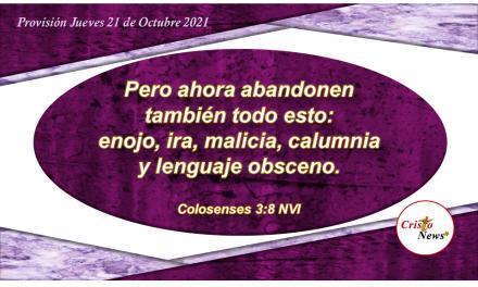 Vistámonos de la naturaleza y voluntad de Dios revestidos en Jesucristo como hombres nuevos: Provisión Jueves 21 de Octubre de 2021