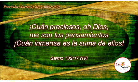Inagotables y perfectos son los pensamientos de Dios en amor, paz y esperanza hacia nosotros: Provisión Martes 26 de Octubre de 2021