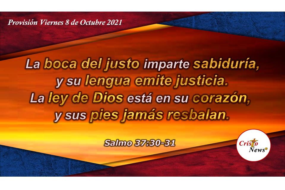 Caminamos firme con justicia y rectitud cuando nuestra boca habla la sabiduría de Dios: Provisión Viernes 8 de Octubre de 2021
