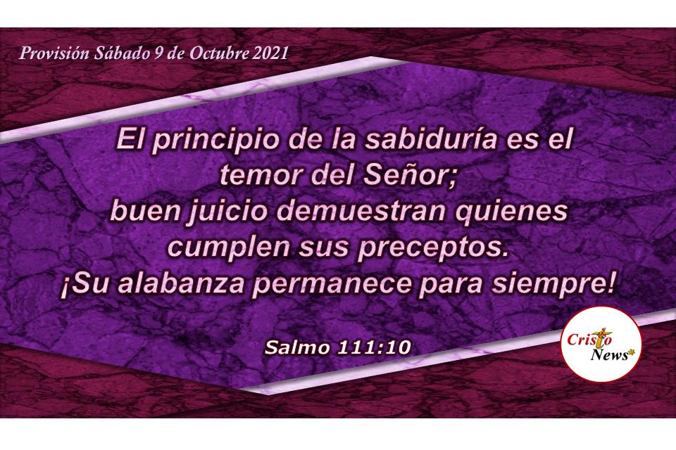 El temor a Dios nos concede sabiduría, conocimiento y entendimiento de Jesucristo en acciones justas: Provisión Sábado 9 de Octubre de 2021